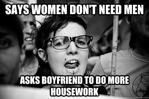 Sie sagt, Frauen bräuchten keine Männer - gleichzeitig fordert sie ihren Freund auf, mehr Hausarbeit zu machen.