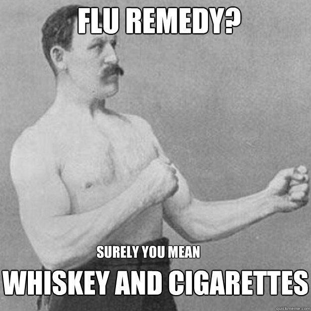 Image result for meme flu remedies