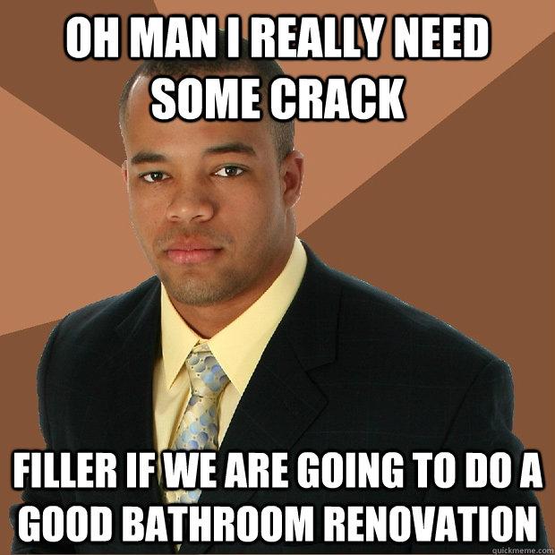 Bathroom Remodel Meme bathroom remodel meme - bathroom design