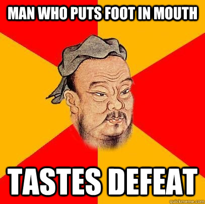 Image result for foot in mouth meme