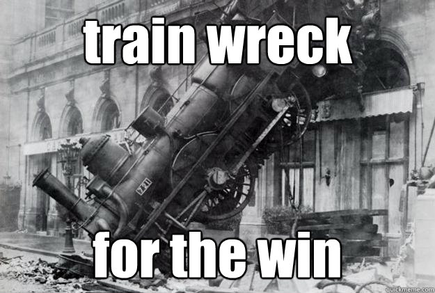 Image result for train wreck meme