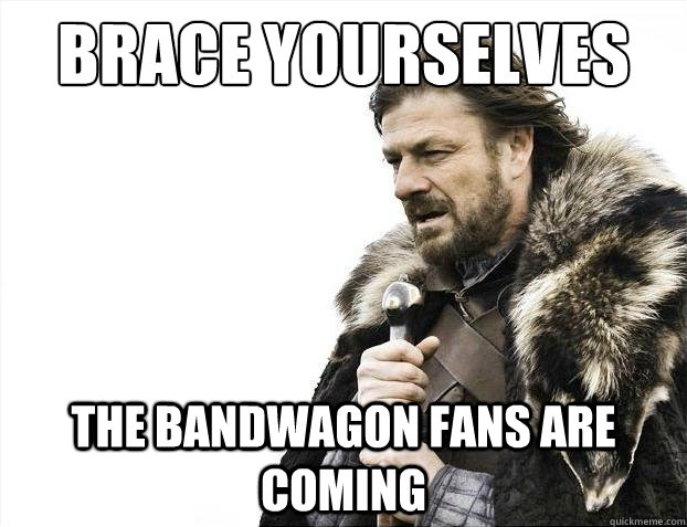 Image result for bandwagon fan meme