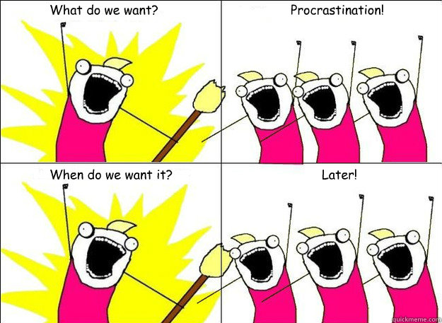 Image result for all the things meme procrastination