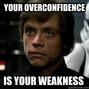 Image of Luke from Star Wars about Overconfidence.