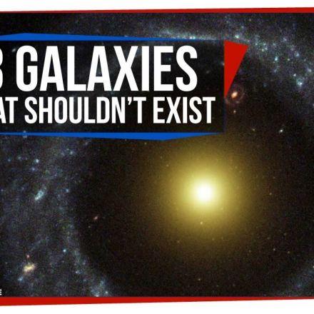 3 Galaxies That Shouldn't Exist
