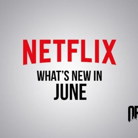 All the Movies and TV Shows Coming to Netflix in June