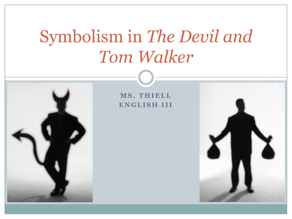 Symbolism In The Devil And Tom Walker