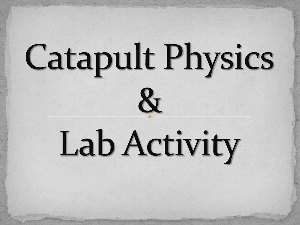 Catapult Physics Amp Lab Activity Info