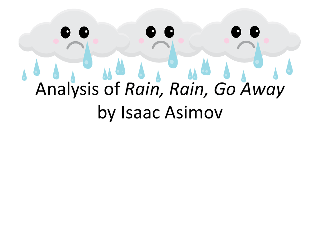 Ysis Of Rain Rain Go Away By Isaac Asimov