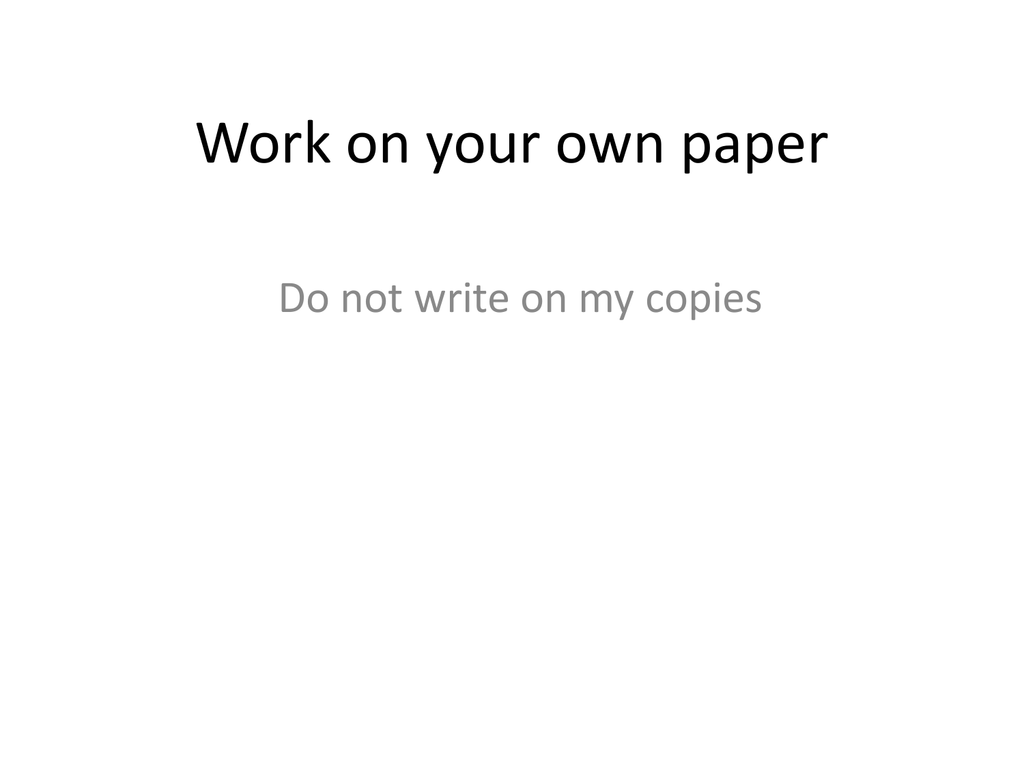 Work On Your Own Paper