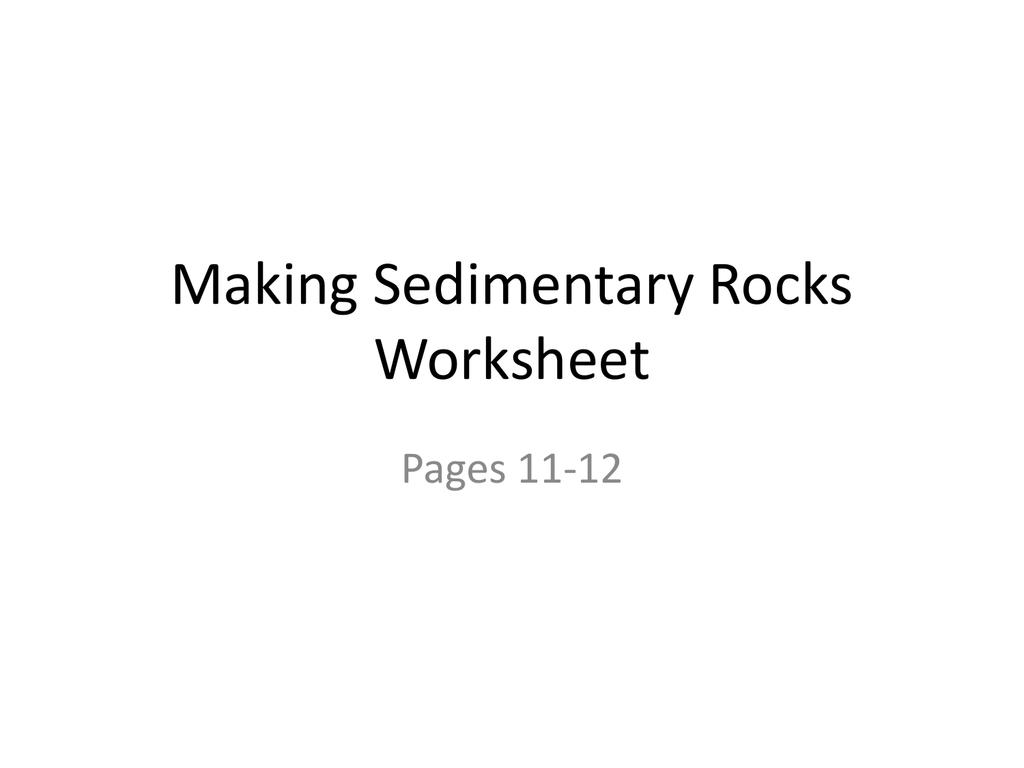 Making Sedimentary Rocks Worksheet