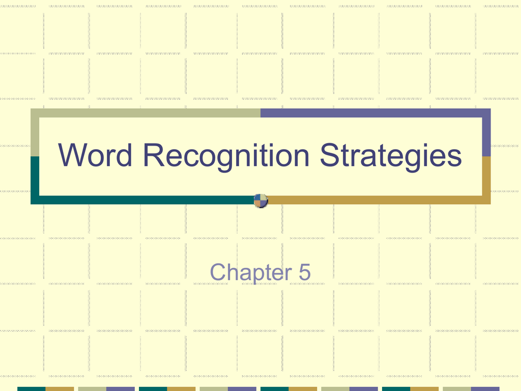 Chapter 5 Word Recognition Strategies