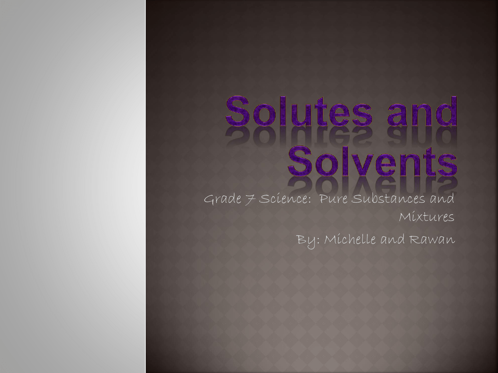 Lesson 3 Solutes And Solvents
