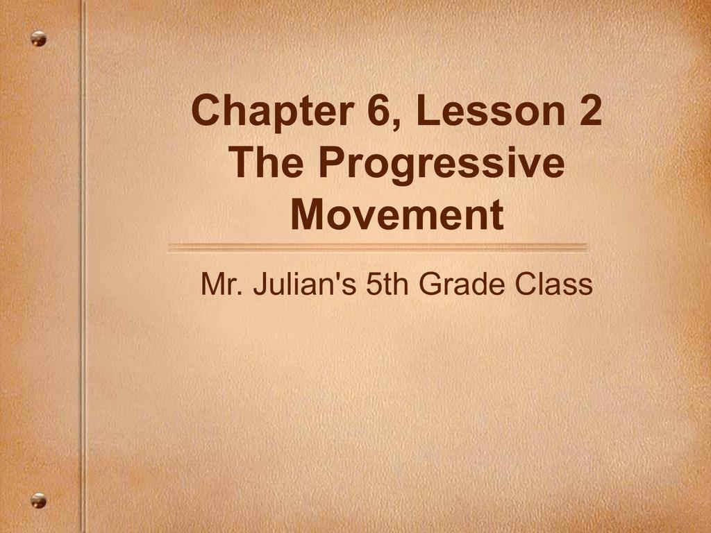 Chapter 6 Lesson 2 The Progressive Movement