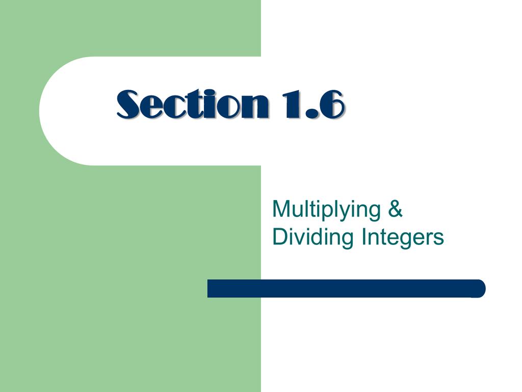 1 6 Multiplying Amp Dividing Integers