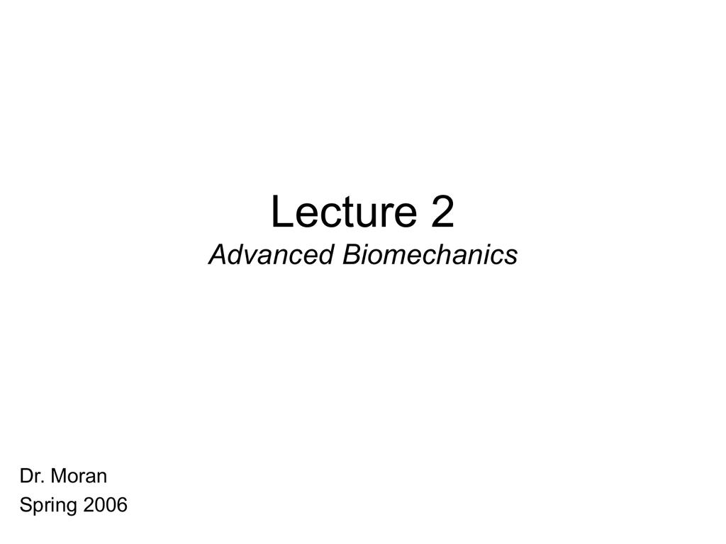 Lecture 2 Advanced Biomechanics