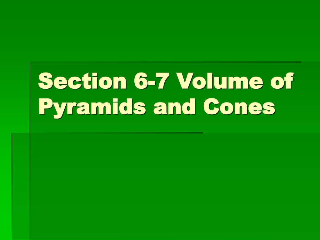 Section 6 7 Volume Of Pyramids And Cones Rectangular Pyramid