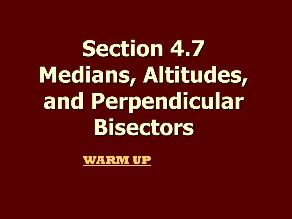 4 7 Medians Altitudes And Perpendicular Bisectors