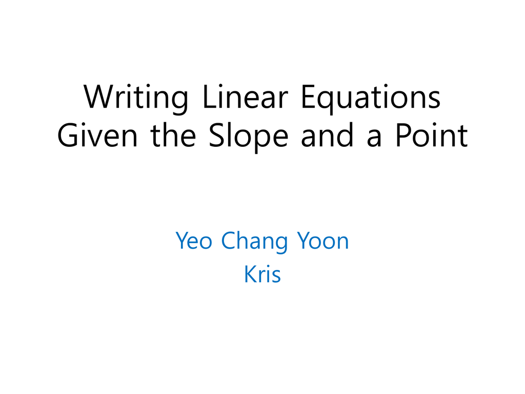 Writing Linear Equations Given The Slope And A Point
