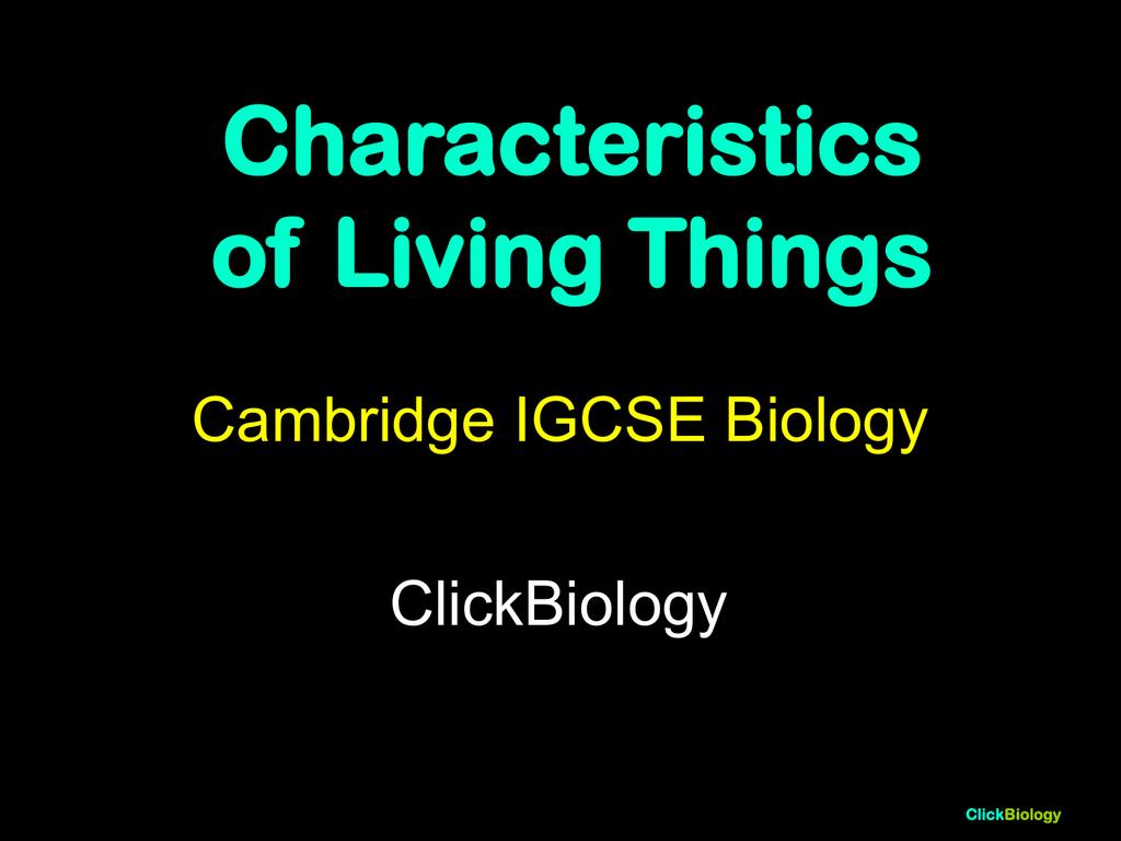 Characteristics Of Living Things Cambridge Igcse Biology