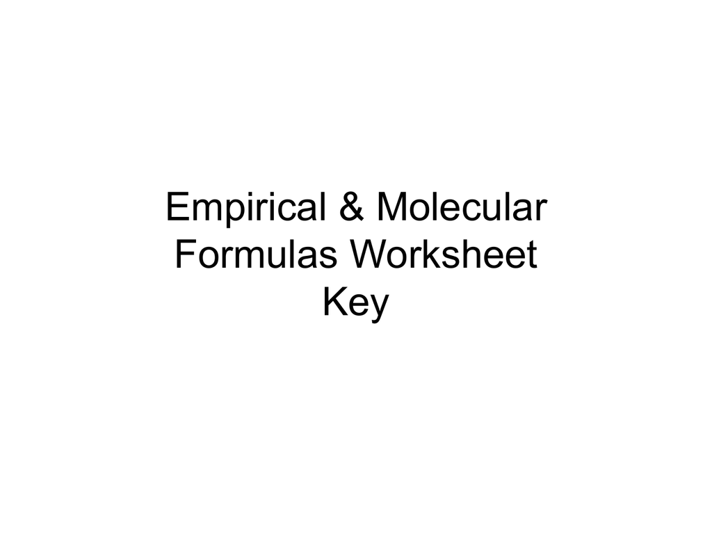 Empirical And Molecular Formula Worksheet Answers