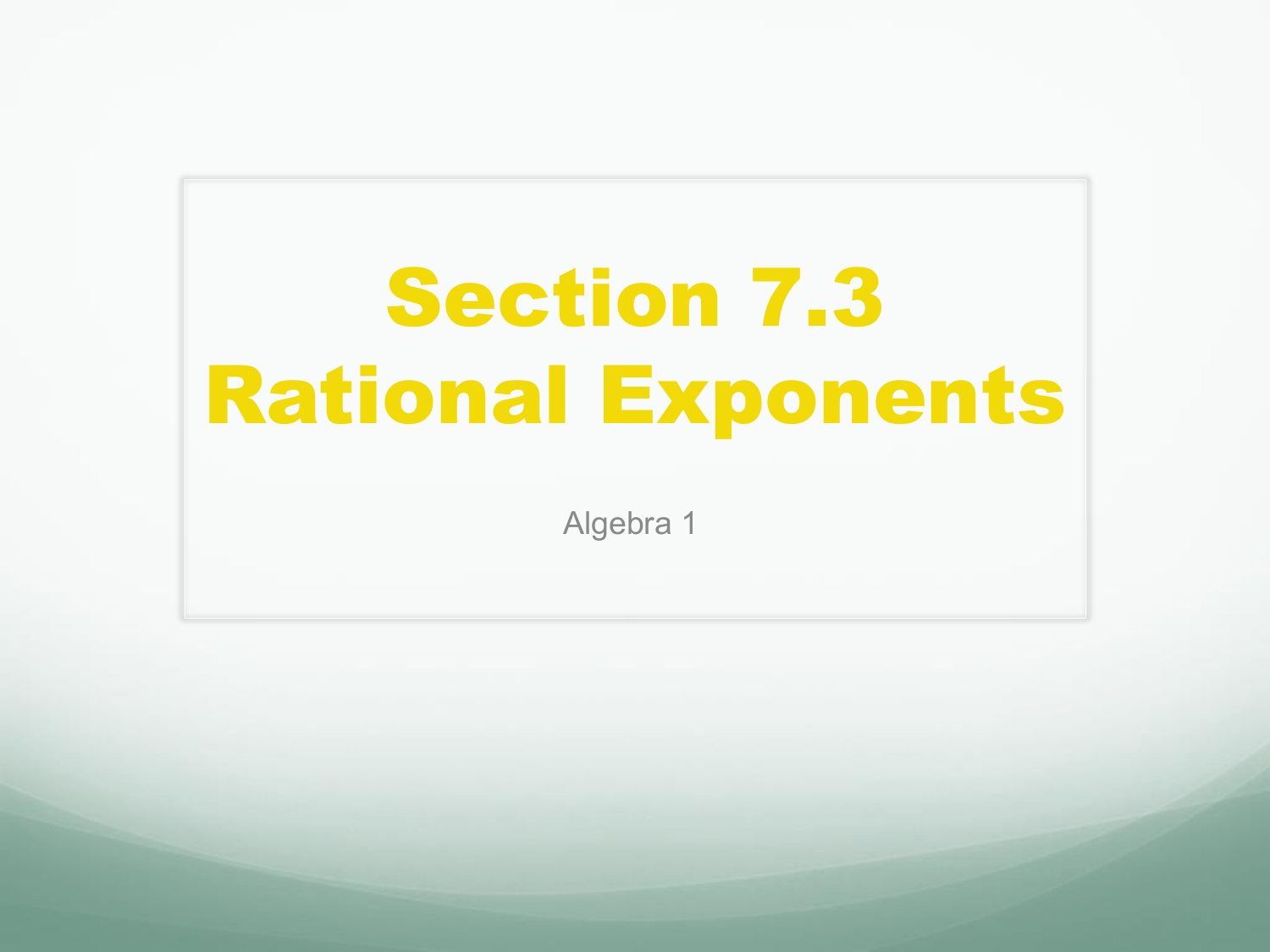 Section 7 3 Rational Exponents