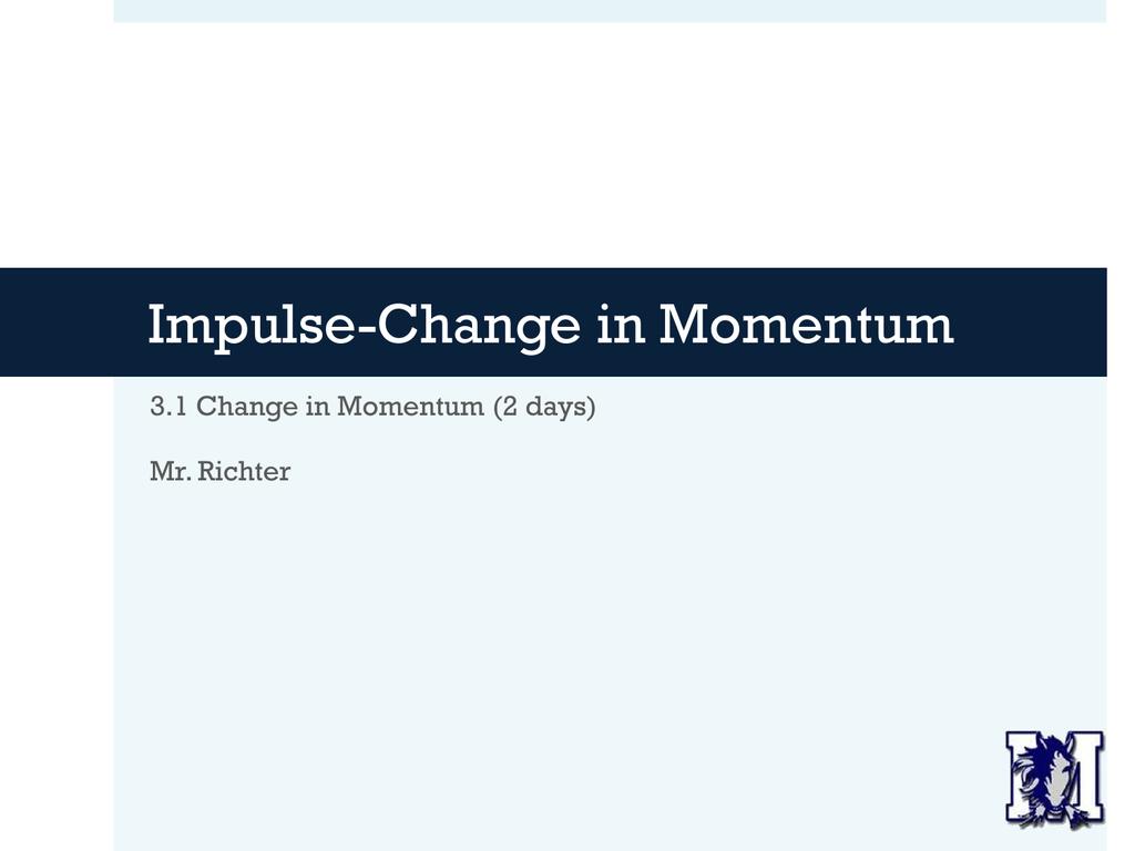 3 1 Impulse And Change In Momentum