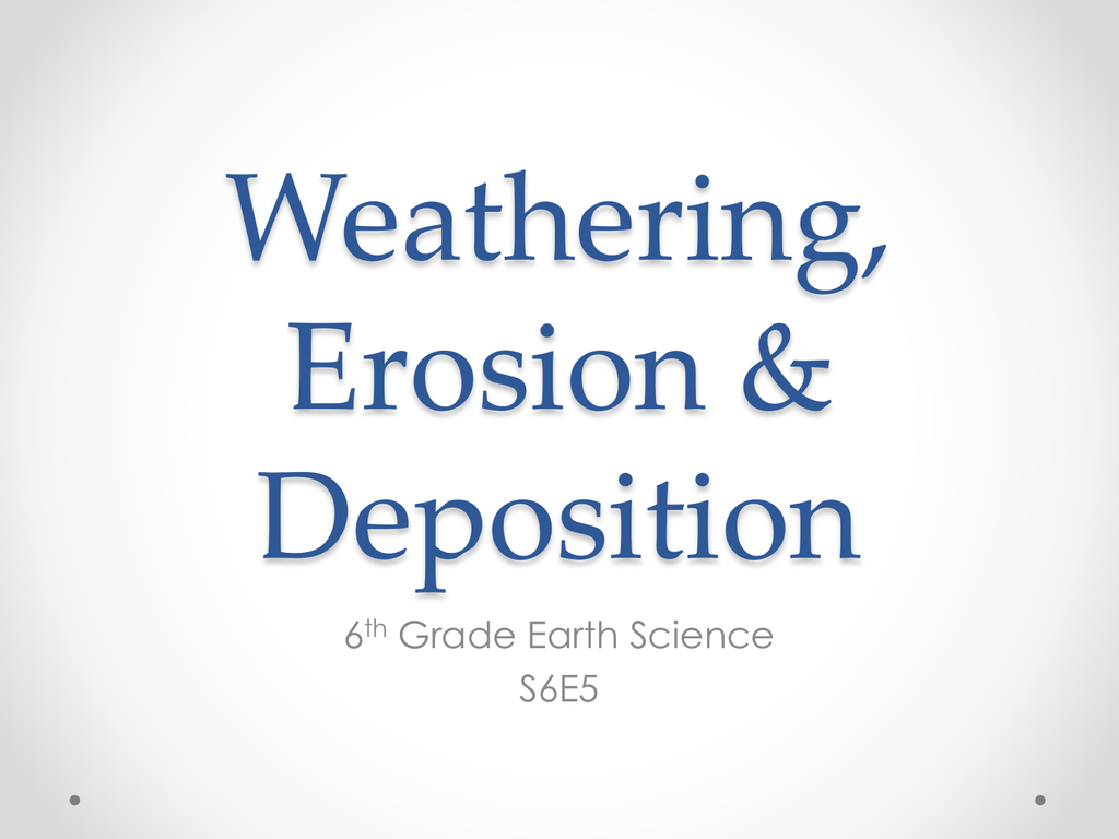 Weathering Erosion Amp Deposition Ppt