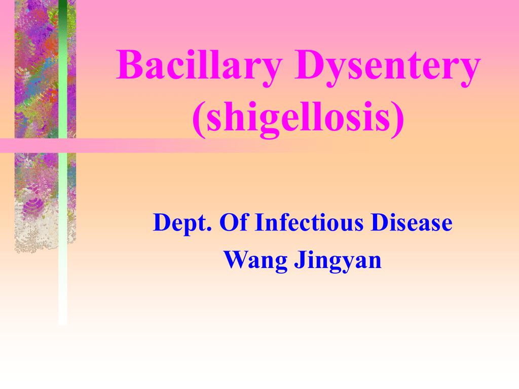 Bacillary Dysentery Shigellosis