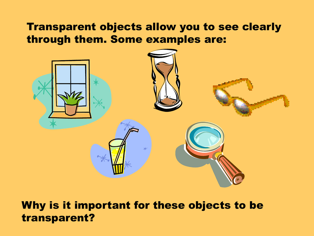 Transparent Objects Allow You To See Clearly