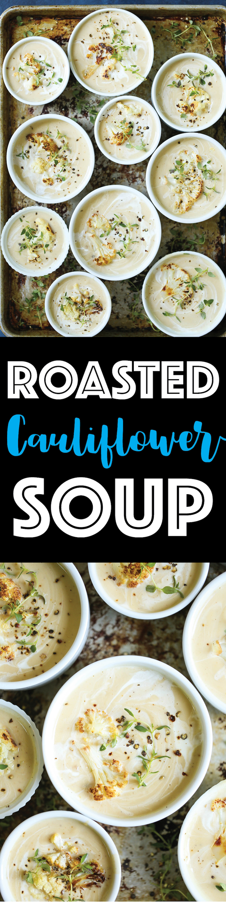 Roasted Cauliflower Soup - You will not believe that this is actually cauliflower soup! It is so creamy, so comforting, and packed with so much flavor with healthier ingredients!