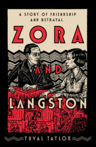 Yuval Taylor, Zora and Langston: A Story of Friendship and Betrayal