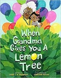 Cover of When Grandma Gives You a Lemon Tree by Deenihan