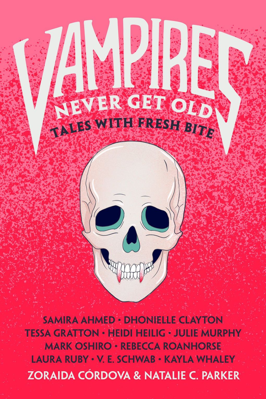 Vampires Never Get Old cover, which is pink with a skull