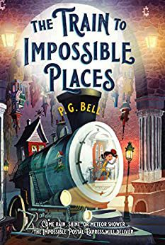 The Train to Impossible Places PG Bell cover