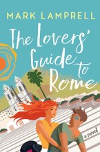 The Lovers' Guide to Rome by Mark Lampress