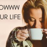 Slowww your life