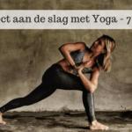 Direct aan de slag met Yoga door deze 7 tips!