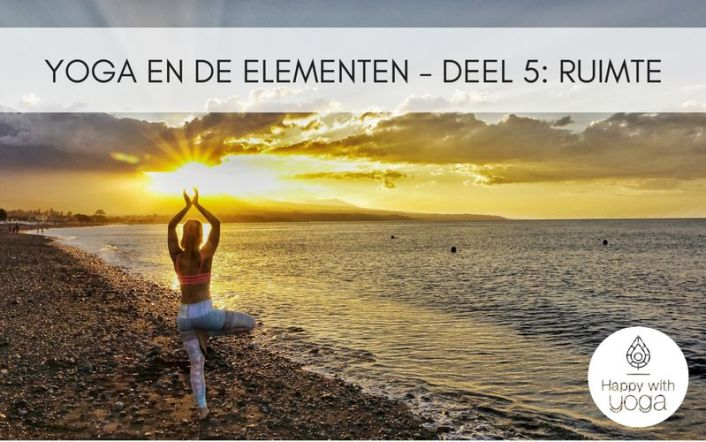 Yoga en de elementen - Deel 5- Ruimte
