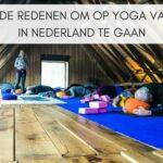5 Redenen om op Yoga vakantie in Nederland te gaan