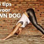 5 tips voor een betere neerwaartse hond!
