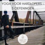 Yoga voor hardlopers – 5 oefeningen
