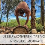 Jezelf motiveren: Tips voor intrinsieke motivatie