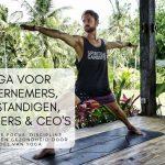 Yoga voor ondernemers, zelfstandigen, managers & CEO's