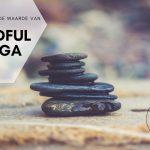 De toegevoegde waarde van Mindful Yoga
