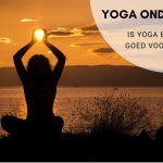 Yoga onderzoek wijst uit: Yoga is goed voor je!