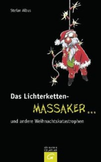 https://i1.wp.com/s3-eu-west-1.amazonaws.com/cover.allsize.lovelybooks.de/das_lichterketten_massaker_____und_andere_weihnachtskatastrophen-9783579072241_xxl.jpg?resize=203%2C326