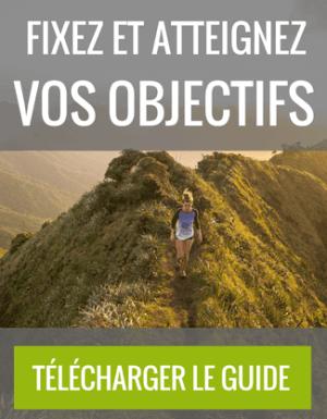 Guide fixez et atteignez vos objectifs
