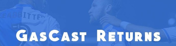 GasCast Bristol Rovers Podcast Returns