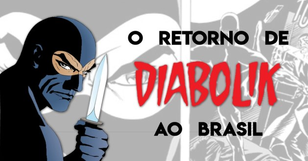 O Retorno de Diabolik ao Brasil · Catarse